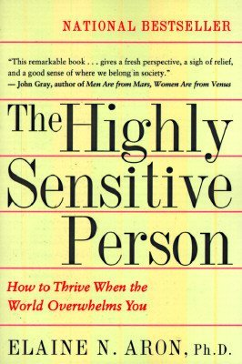 The Highly Sensitive Person - Elaine Aron